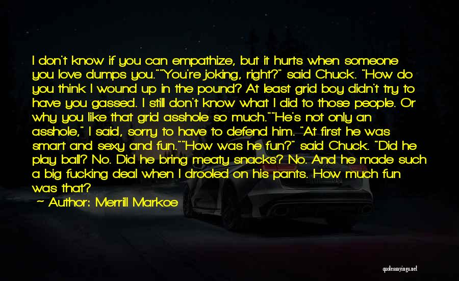 A Love That Hurts Quotes By Merrill Markoe