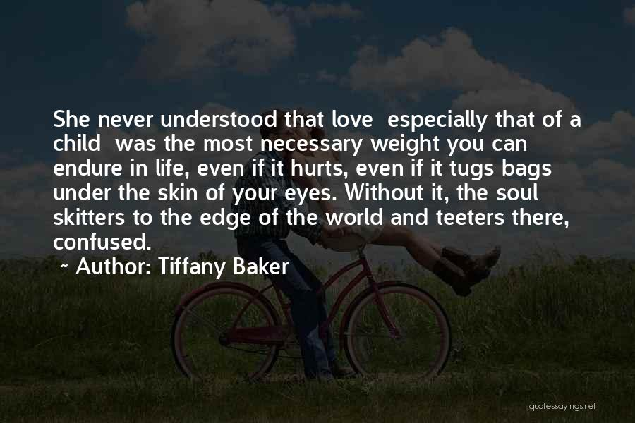 A Love That Hurts Quotes By Tiffany Baker