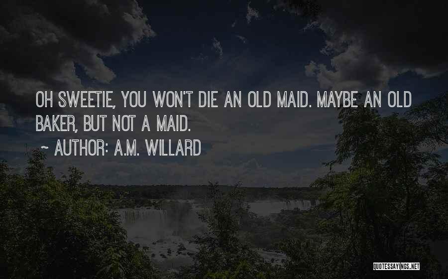 A.M. Willard Quotes 917648