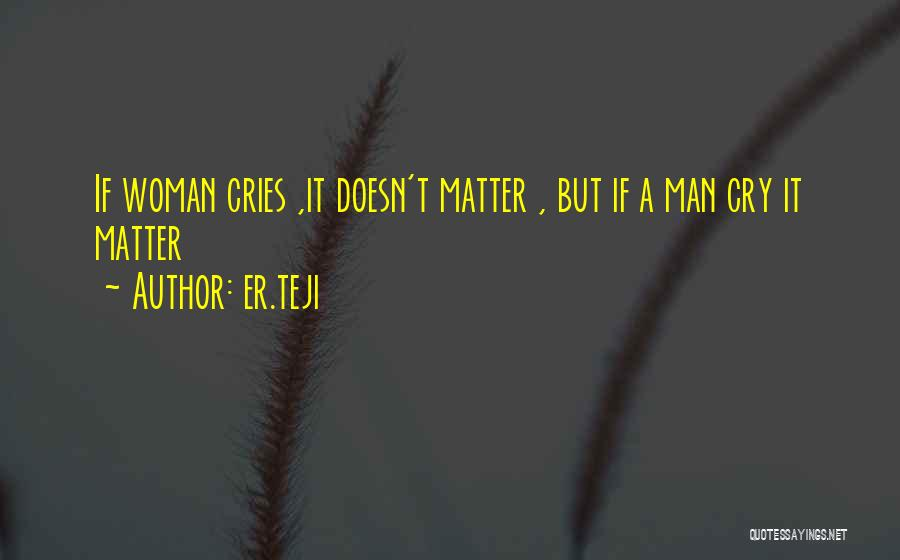 A Man Crying Quotes By Er.teji