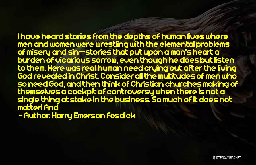 A Man Crying Quotes By Harry Emerson Fosdick
