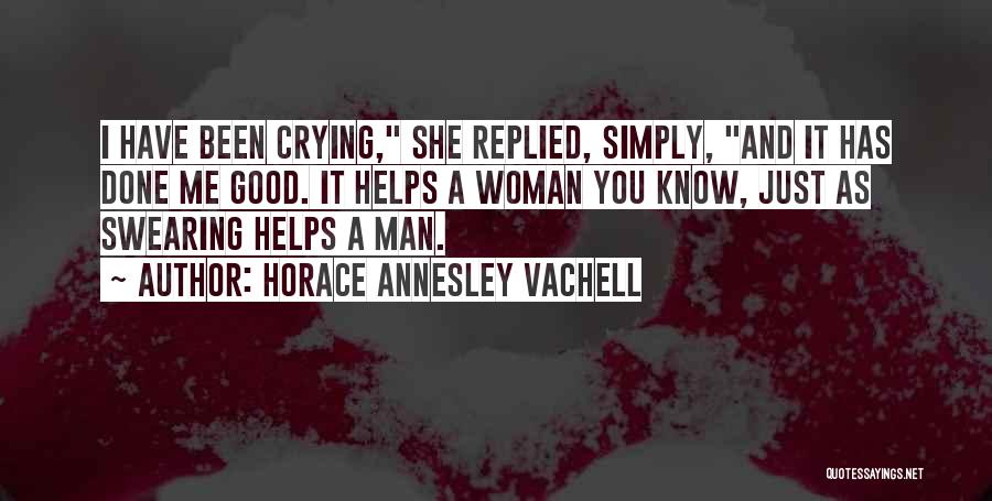 A Man Crying Quotes By Horace Annesley Vachell