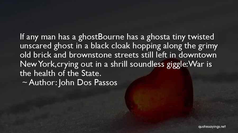 A Man Crying Quotes By John Dos Passos