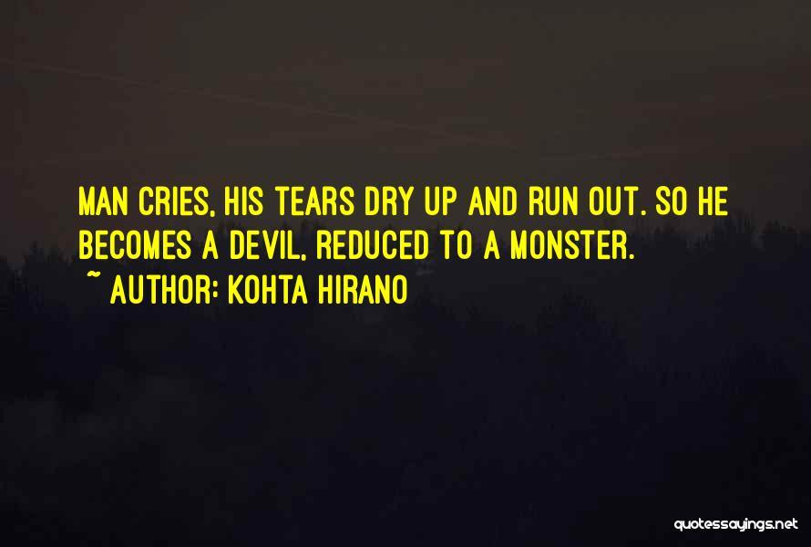 A Man Crying Quotes By Kohta Hirano