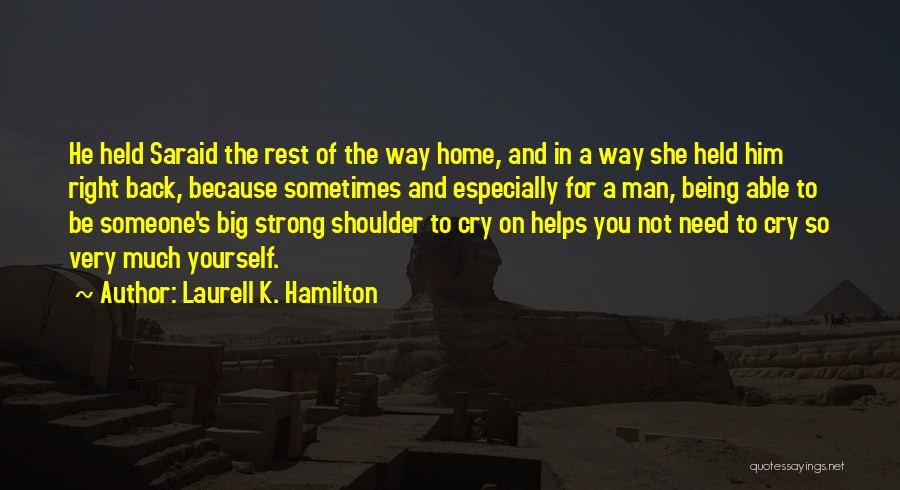 A Man Crying Quotes By Laurell K. Hamilton