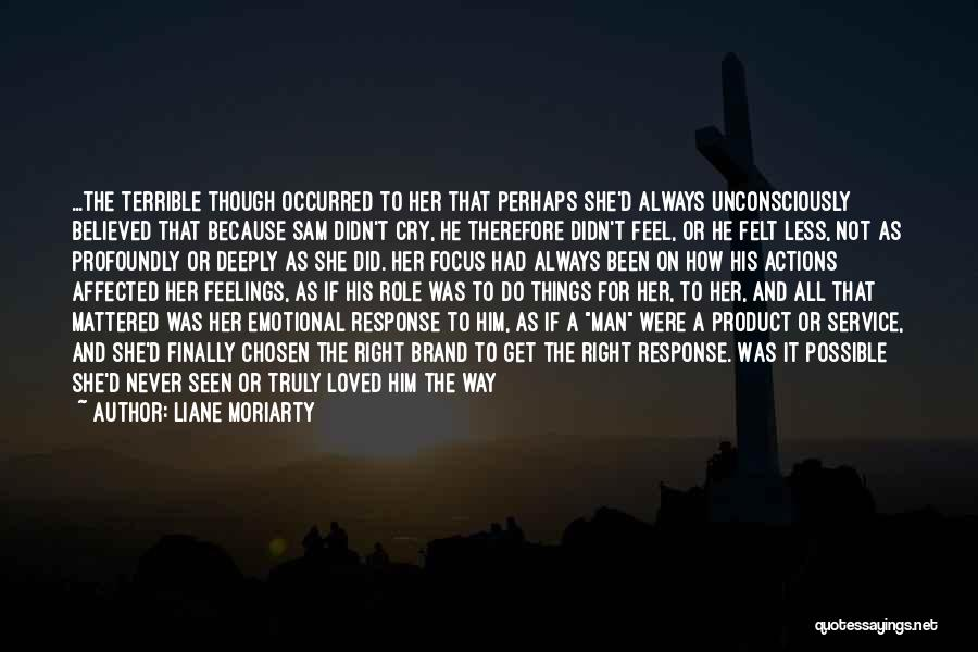 A Man Crying Quotes By Liane Moriarty