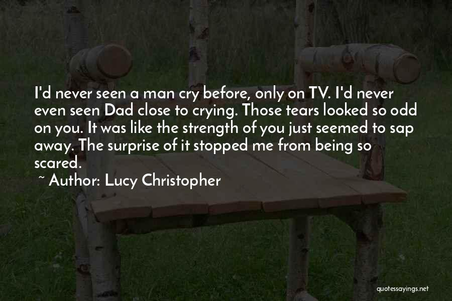 A Man Crying Quotes By Lucy Christopher