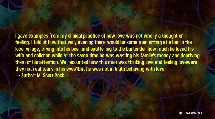 A Man Crying Quotes By M. Scott Peck