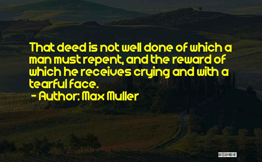 A Man Crying Quotes By Max Muller