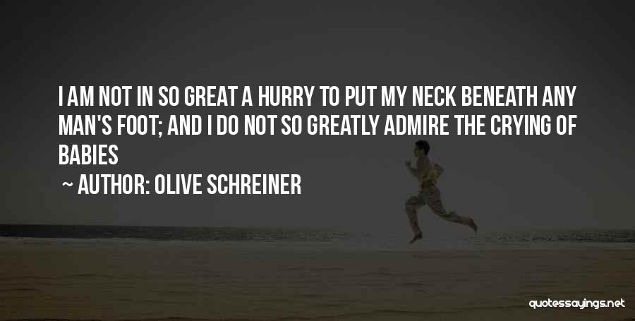 A Man Crying Quotes By Olive Schreiner