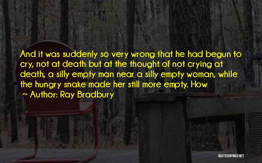 A Man Crying Quotes By Ray Bradbury