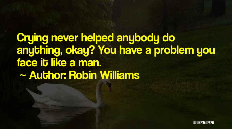 A Man Crying Quotes By Robin Williams