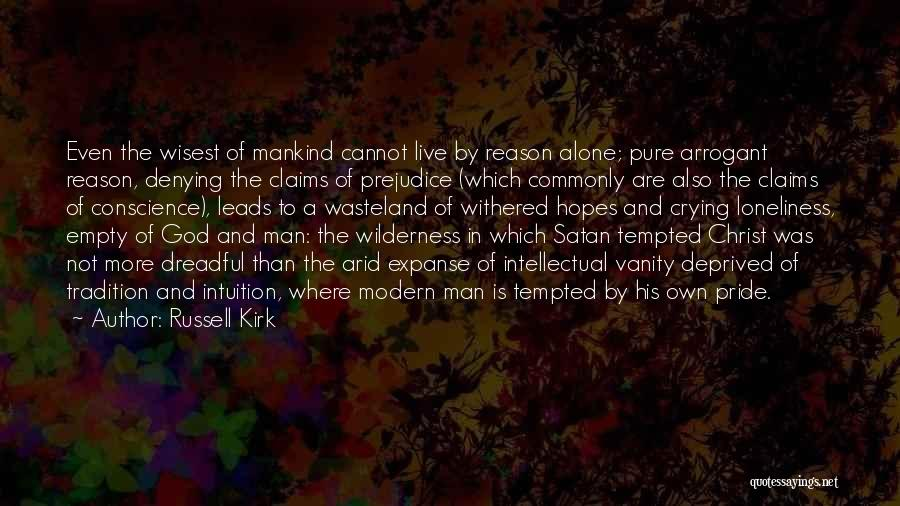 A Man Crying Quotes By Russell Kirk