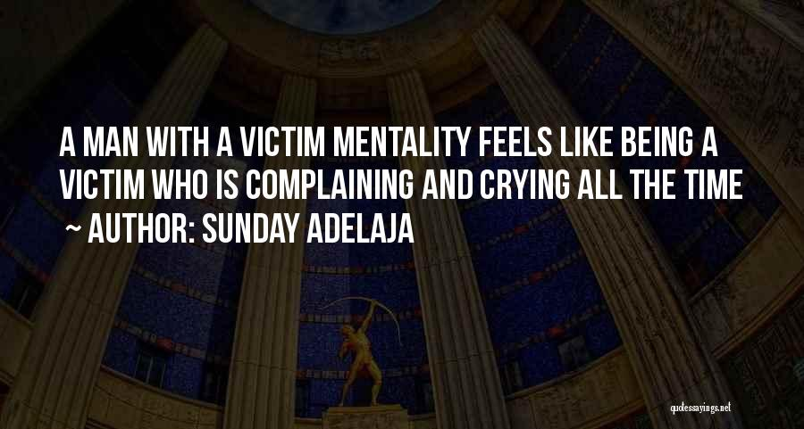 A Man Crying Quotes By Sunday Adelaja