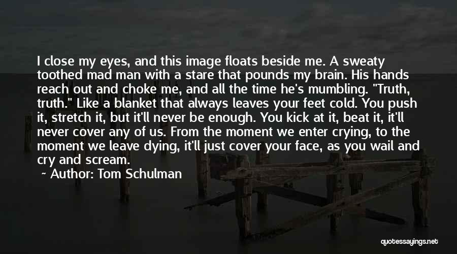 A Man Crying Quotes By Tom Schulman