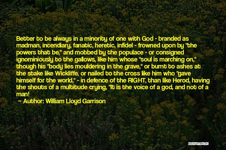 A Man Crying Quotes By William Lloyd Garrison