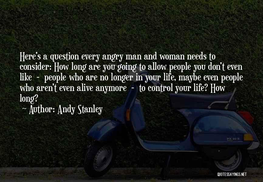 A Man In Your Life Quotes By Andy Stanley