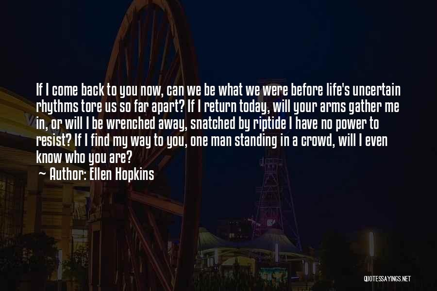A Man In Your Life Quotes By Ellen Hopkins
