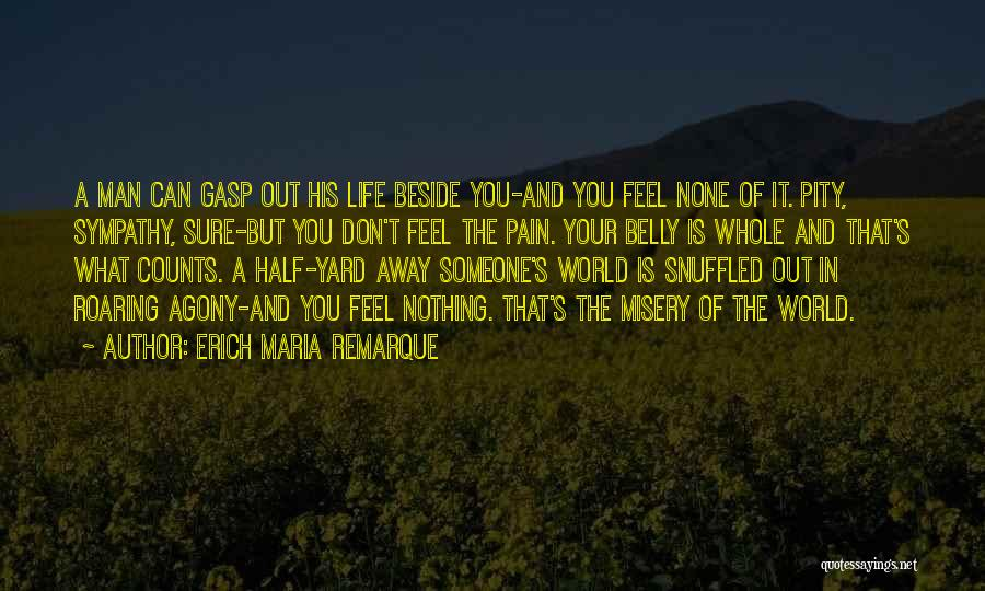 A Man In Your Life Quotes By Erich Maria Remarque