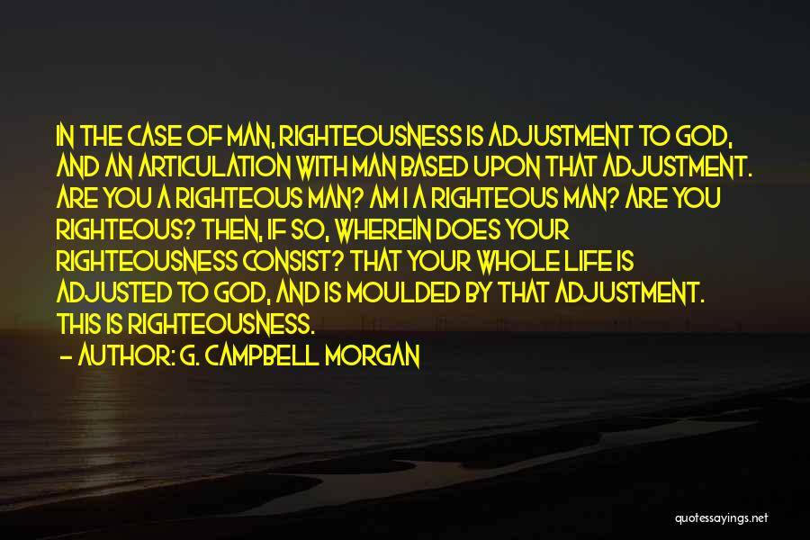 A Man In Your Life Quotes By G. Campbell Morgan