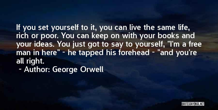 A Man In Your Life Quotes By George Orwell
