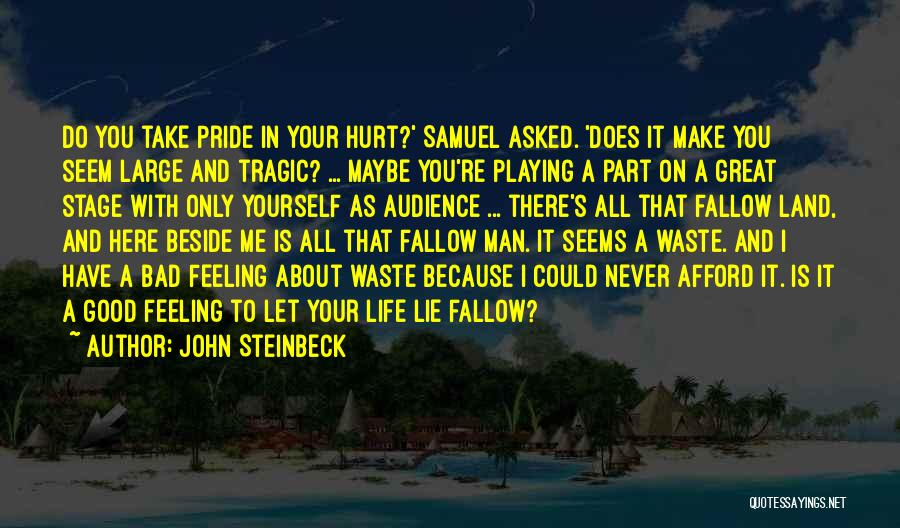 A Man In Your Life Quotes By John Steinbeck