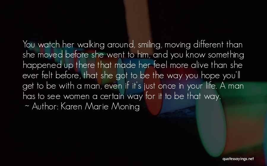 A Man In Your Life Quotes By Karen Marie Moning