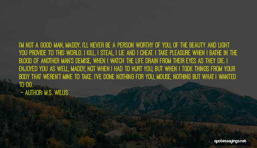 A Man In Your Life Quotes By M.S. Willis
