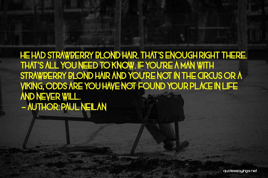 A Man In Your Life Quotes By Paul Neilan