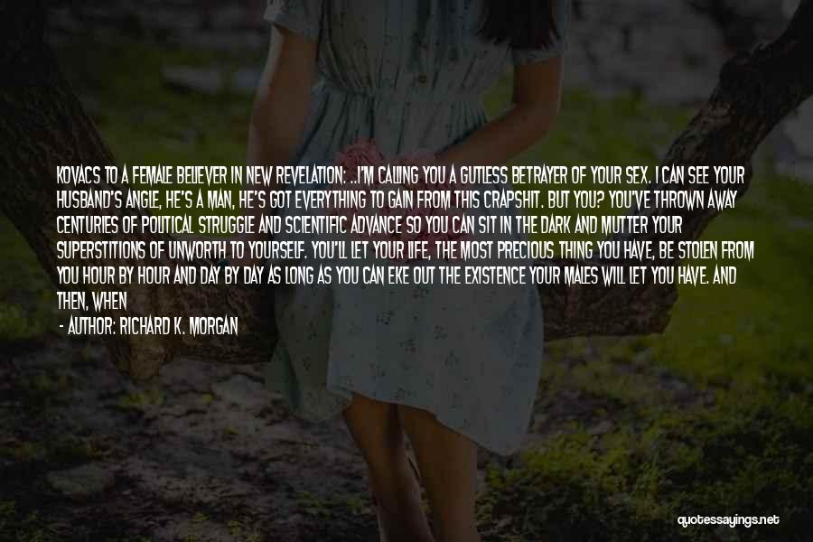A Man In Your Life Quotes By Richard K. Morgan