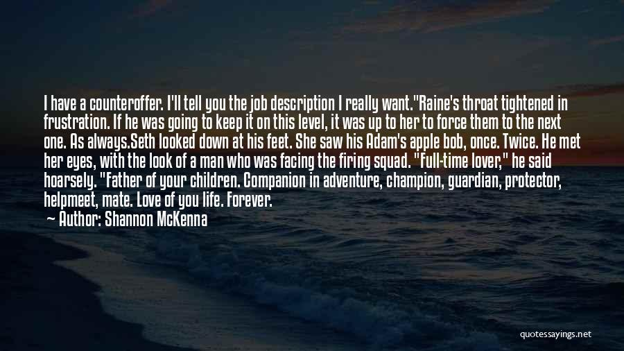 A Man In Your Life Quotes By Shannon McKenna