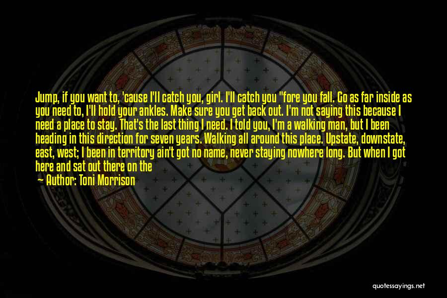 A Man In Your Life Quotes By Toni Morrison