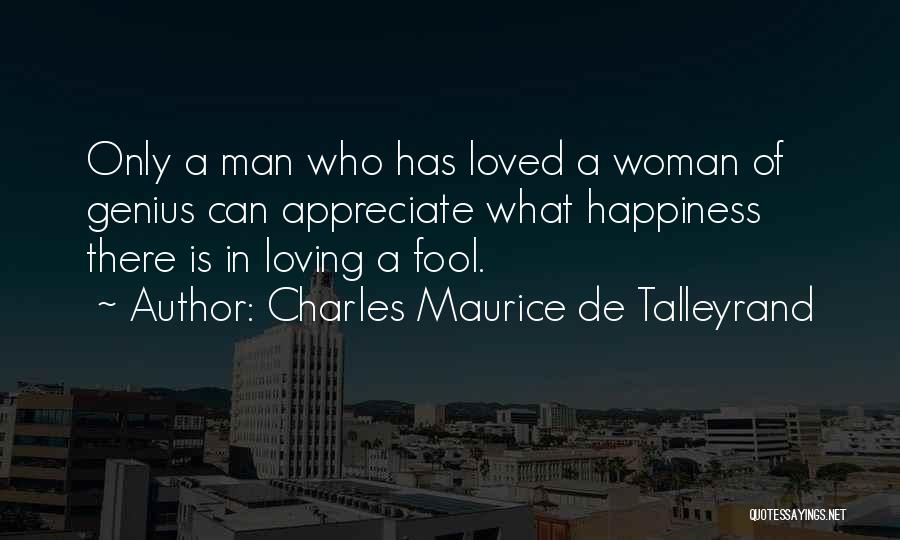 A Man Loving A Woman Quotes By Charles Maurice De Talleyrand