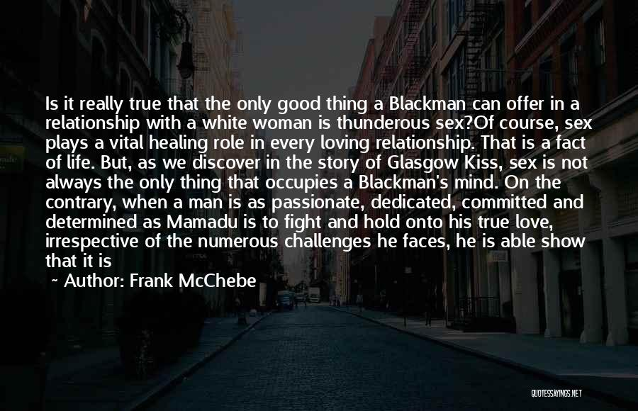 A Man Loving A Woman Quotes By Frank McChebe