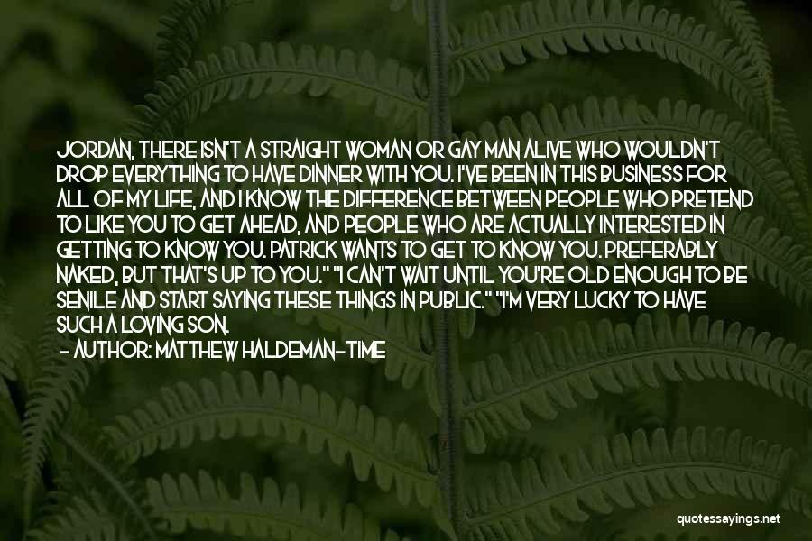 A Man Loving A Woman Quotes By Matthew Haldeman-Time