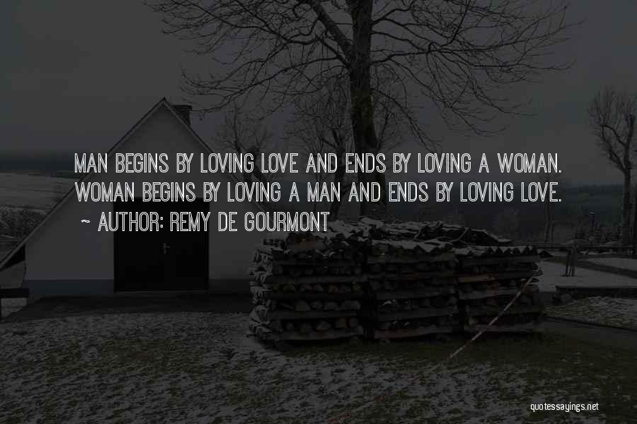 A Man Loving A Woman Quotes By Remy De Gourmont