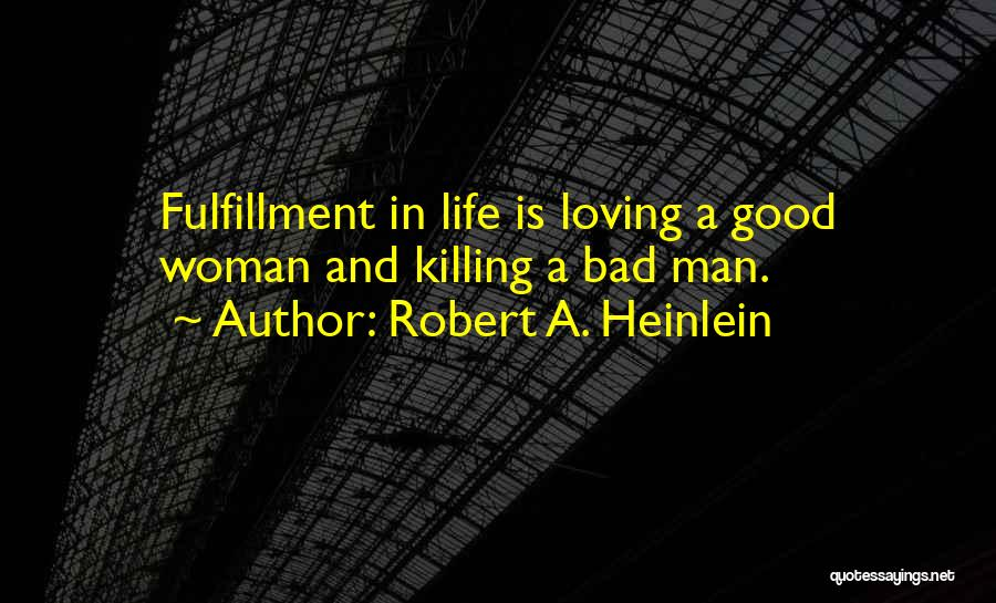 A Man Loving A Woman Quotes By Robert A. Heinlein