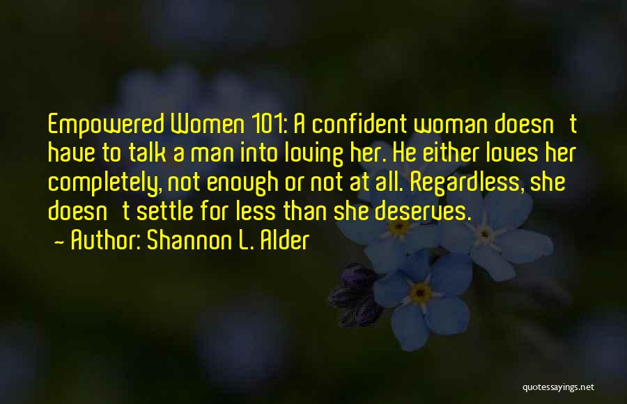 A Man Loving A Woman Quotes By Shannon L. Alder