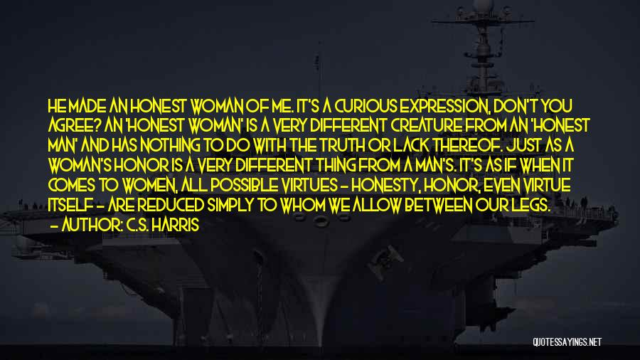 A Man Of Honor Quotes By C.S. Harris