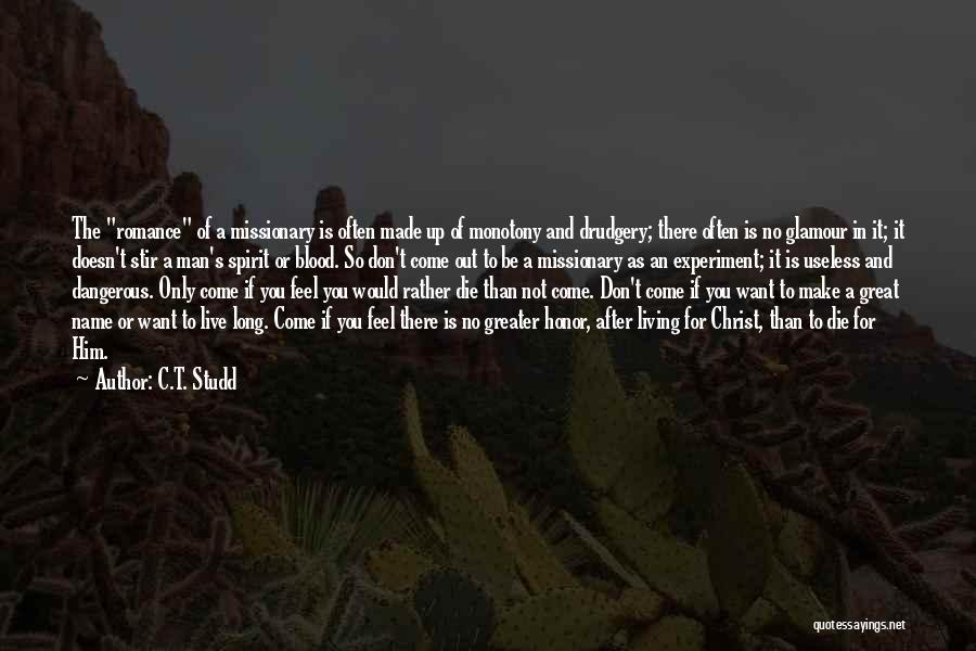 A Man Of Honor Quotes By C.T. Studd