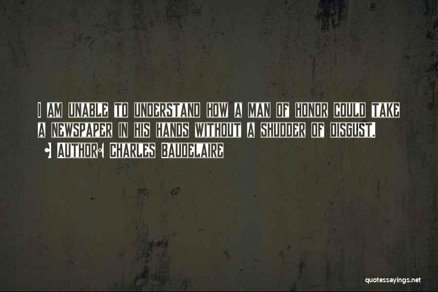 A Man Of Honor Quotes By Charles Baudelaire