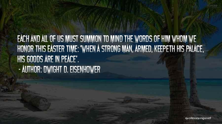 A Man Of Honor Quotes By Dwight D. Eisenhower