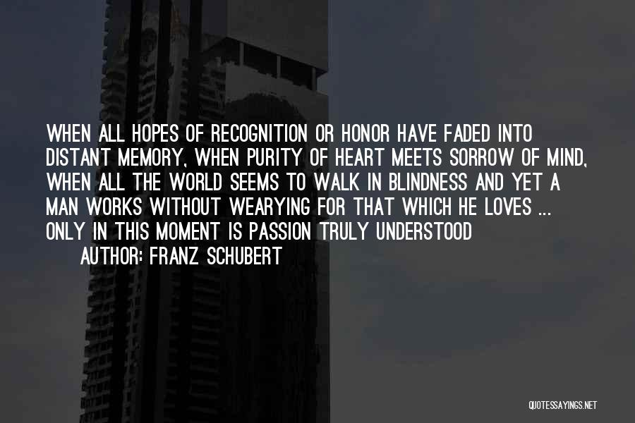 A Man Of Honor Quotes By Franz Schubert