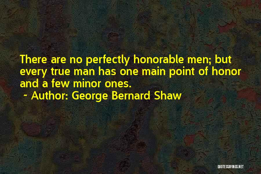 A Man Of Honor Quotes By George Bernard Shaw