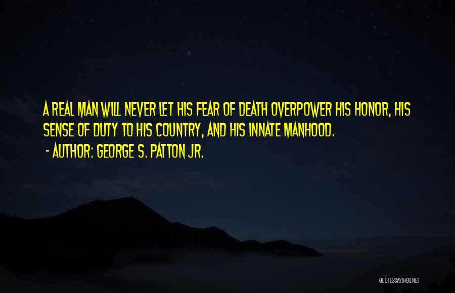 A Man Of Honor Quotes By George S. Patton Jr.