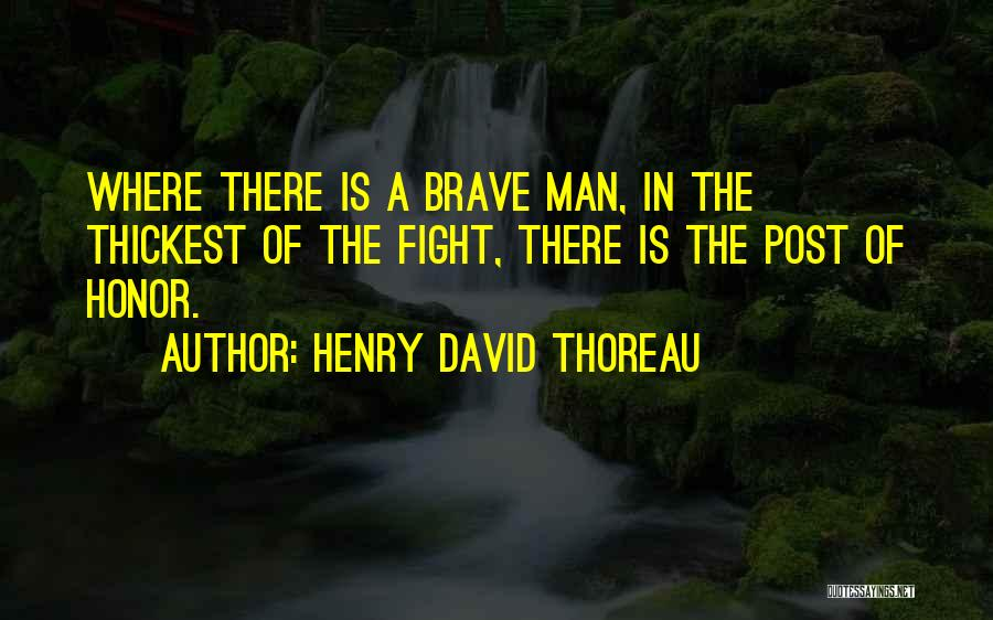 A Man Of Honor Quotes By Henry David Thoreau