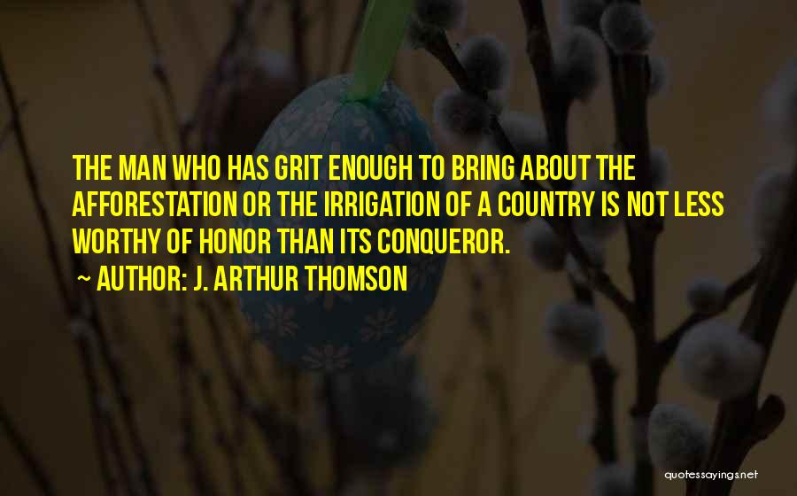 A Man Of Honor Quotes By J. Arthur Thomson