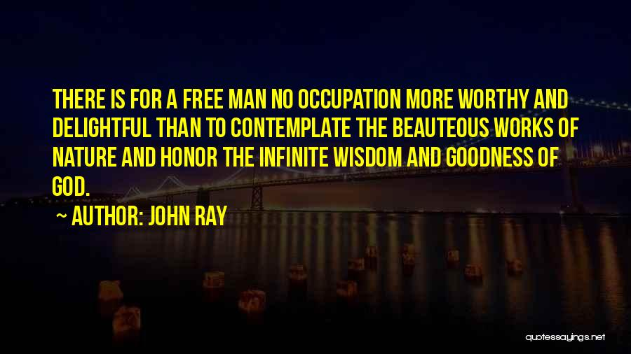 A Man Of Honor Quotes By John Ray