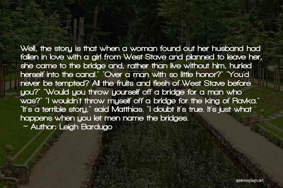 A Man Of Honor Quotes By Leigh Bardugo