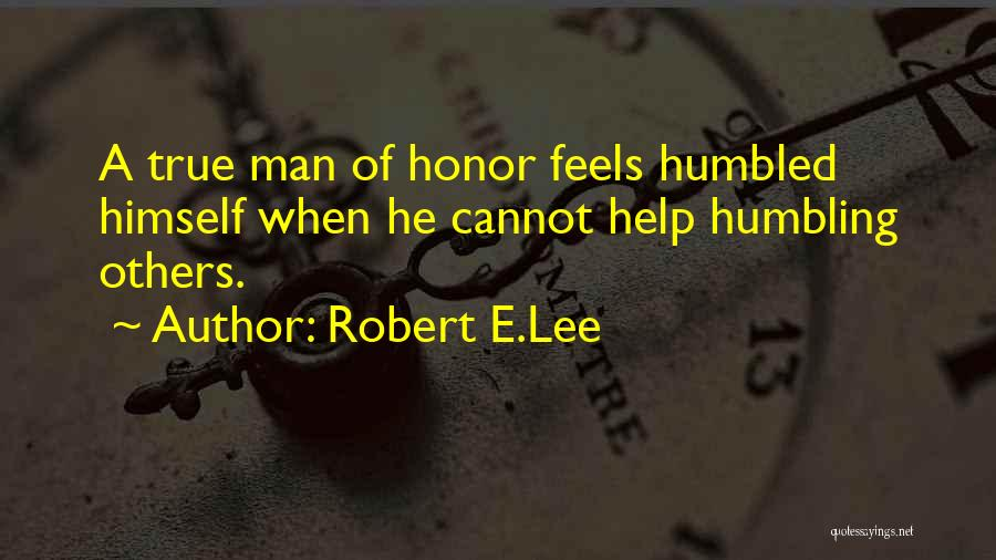 A Man Of Honor Quotes By Robert E.Lee